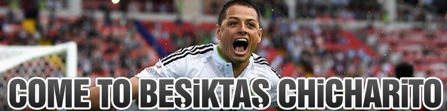 Come to Beşiktaş Chicharito