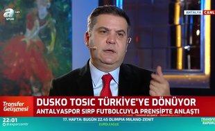 Dusko Tosic Türkiye'ye dönüyor