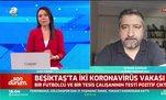 """""""Beşiktaş'ta 14 günlük bir karantina söz konusu olabilir"""""""