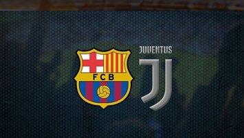 Barcelona - Juventus maçı saat kaçta ve hangi kanalda?