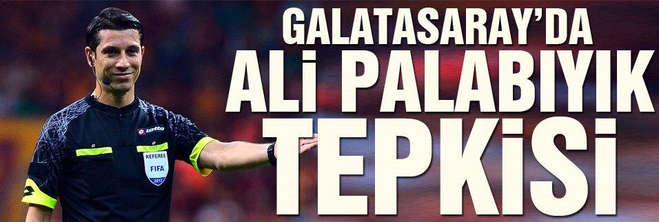 Galatasaray'da Palabıyık tepkisi