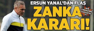 Yanal'dan flaş Zanka kararı! İşte F.Bahçe'nin Gaziantep 11'i