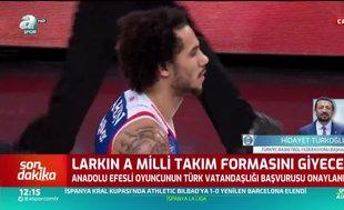 Shane Larkin ismini değiştirecek mi? Hidayet Türkoğlu açıkladı