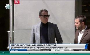 Medel gidiyor Azubuike geliyor | Video haber