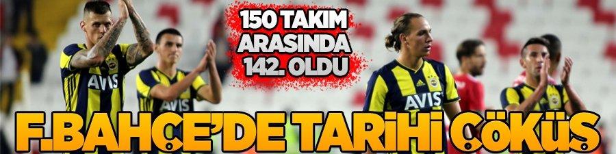 Fenerbahçe'de tarihi çöküş!