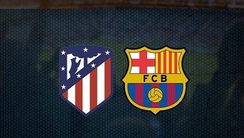 Atletico Madrid - Barcelona maçı ne zaman, saat kaçta?