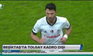 Beşiktaş'ta Tolgay kadro dışı