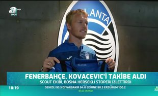 Fenerbahçe Kovacevic'i takibe aldı