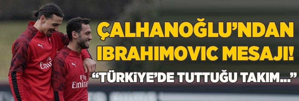 calhanoglundan ibrahimovic mesaji turkiyede tuttugu takim 1590944325867 - Milan'da Ibrahimovic dönemi bitiyor! Yeni adresi...