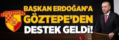 Başkan Erdoğan'a Göztepe'den destek geldi!