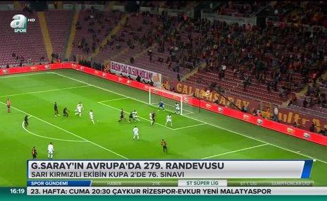 Galatasaray'ın Avrupa'da 279. randevusu