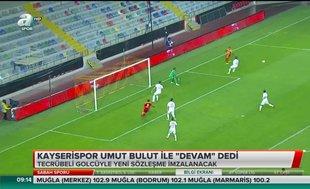 """Kayserispor Umut Bulut ile """"devam"""" dedi"""