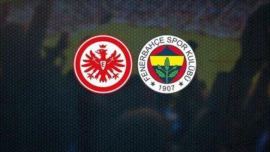 Frankfurt - Fenerbahçe maçı CANLI