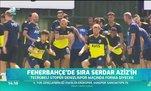 Fenerbahçe'de sıra Serdar Aziz'in