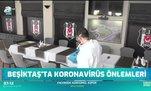 Beşiktaş'ta koronavirüs önlemleri
