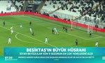 Beşiktaş'ın büyük hüsranı