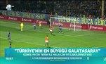 """""""Türkiye'nin en büyüğü Galatasaray"""""""