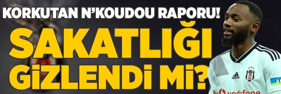 korkutan nkoudou raporu sakatligi gizlendi mi 1594117986680 - Beşiktaş'a 85 milyon TL'lik kronik sakat!