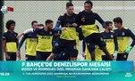Fenerbahçe'de Denizlispor mesaisi