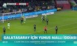 Galatasaray için Yunus Mallı iddiası
