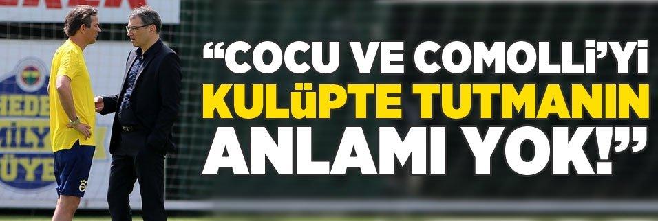 """""""Cocu ve Comolli'yi kulüpte tutmanın artık anlamı yok"""""""