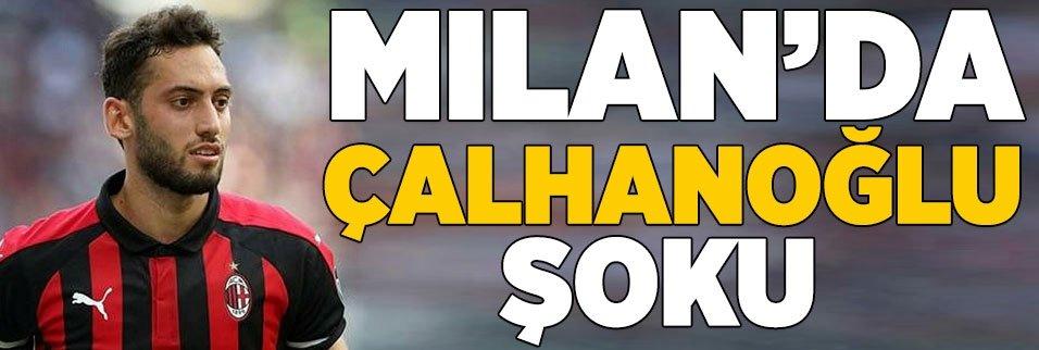 Milan'da Hakan Çalhanoğlu şoku!