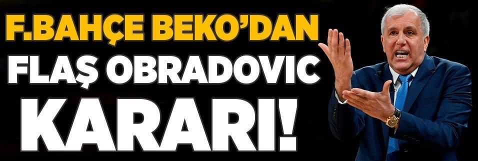 Fenerbahçe Beko'dan flaş Obradovic kararı!