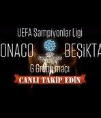 Beşiktaş - Monaco (Canlı anlatım)