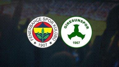 Fenerbahçe Giresunspor maçı CANLI | Fb maçı izle | Fenerbahçe Giresunspor maçı canlı skor