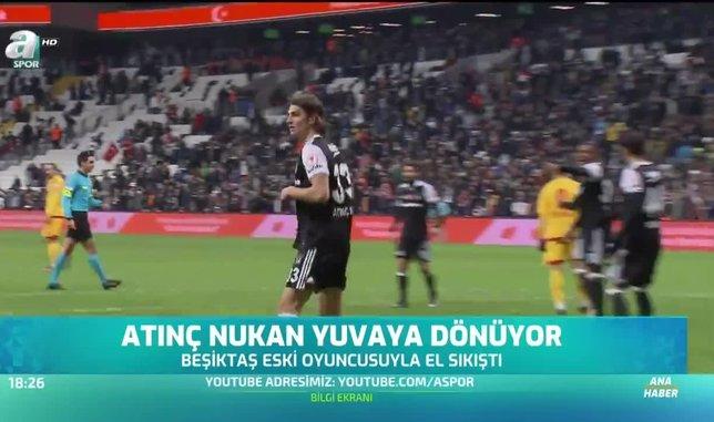 Atınç Nukan Beşiktaş'a dönüyor