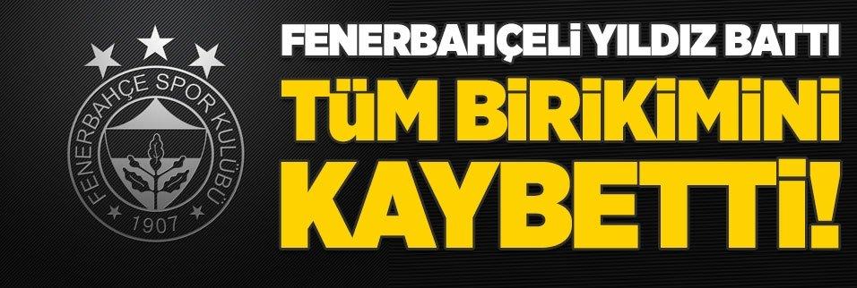 Fenerbahçeli yıldız battı! Tüm birikimini kaybetti