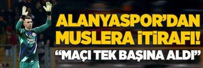 Alanyaspor'dan Muslera itirafı! 'Maçı tek başına aldı'