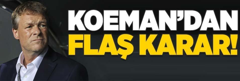 Koeman'dan flaş karar!