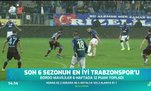 Son 6 sezonun en iyi Trabzonspor'u