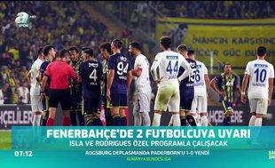 Fenerbahçe'de 2 futbolcuya uyarı