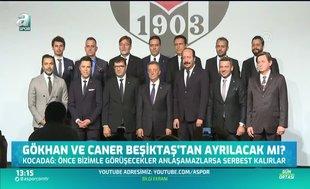Gökhan ve Caner Beşiktaş'tan ayrılacak mı?