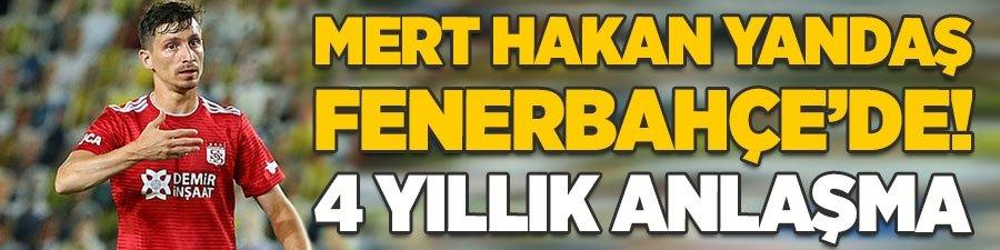 Mert Hakan Yandaş Fenerbahçe'de! 4 yıllık anlaşma