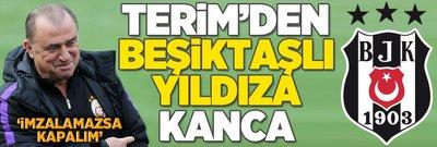 Fatih Terim'den Beşiktaşlı yıldıza kanca!
