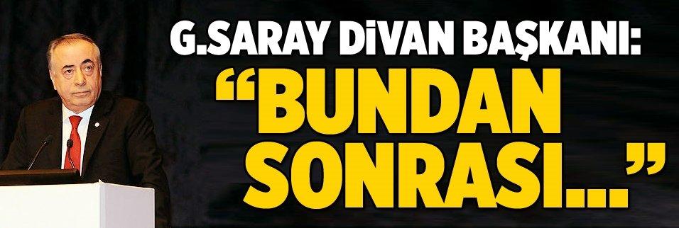 G.Saray Divan Başkanı: Bundan sonrası...
