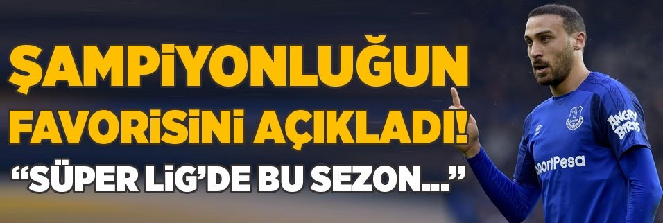 Cenk Tosun şampiyonluğun favorisini açıkladı! Süper Lig...