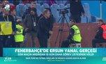 Fenerbahçe'de Ersun Yanal gerçeği