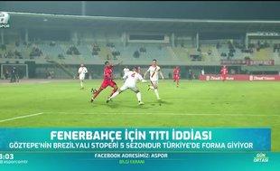 Fenerbahçe için Titi iddiası