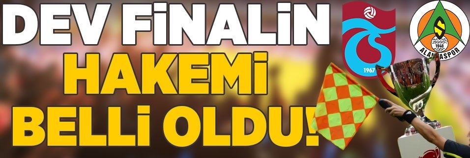 son dakika ziraat turkiye kupasi finalinin hakemi belli oldu 1595503381876 - Son dakika: Trabzonspor'un Alanyaspor maçı kafilesi belli oldu!