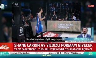 Hidayet Türkoğlu'ndan Shane Larkin değerlendirmesi