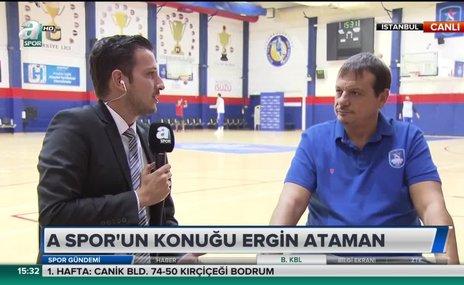 Ataman'dan A Spor'a özel açıklamalar