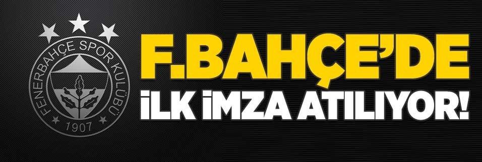 Fenerbahçe'de ilk imza atılıyor!