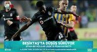 Beşiktaş'ta düşüş sürüyor