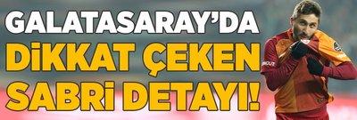 G.Saray'da çıldırtan Sabri detayı!