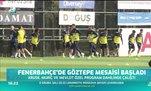 Fenerbahçe'de Göztepe mesaisi