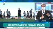 Beşiktaş'ta derbi öncesi son durum ne?